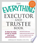 The Everything Executor and Trustee Book