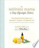 The Wellness Mama 5 Step Lifestyle Detox
