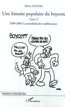Une histoire populaire du boycott: 1989-2005, la mondialisation malheureuse