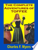 The Complete Adventures of Toffee