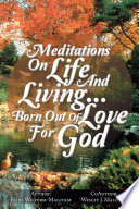 MEDITATIONS ON LIFE AND LIVING   BORN OUT OF LOVE FOR GOD