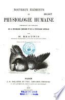 Nouveaux   l  ments de physiologie humaine  comprenant les principes de la physiologie compar  e et de la physiologie g  n  rale