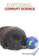 Exposing Corrupt Science