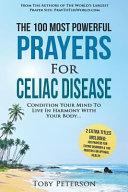 Prayer - the 100 Most Powerful Prayers for Celiac Disease - 2 Amazing Bonus Books to Pray for Optimal Health and Eating Disorder