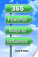 365 Powerful Ways to Influence