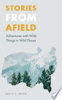Stories from Afield