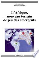 L Afrique  nouveau terrain de jeu des   mergents