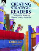 Creating Strategic Readers  Techniques for Supporting Rigorous Literacy Instruction