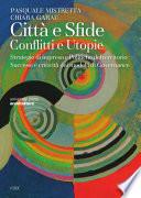 Citt   e sfide  Conflitti e utopie  Strategie di impresa e politiche del territorio  Successi e criticit   dei modelli di governance