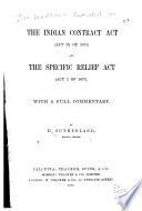 The Indian Contract Act  Act IX of 1872  and the Specific Relief Act  Act I of 1877