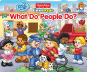 FIsher Price Little People What Do People Do