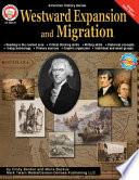 Westward Expansion and Migration  Grades 6   12