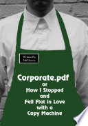 Corporate Pdf Or How I Stopped And Fell Flat In Love With A Copy Machine