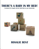 There's a Baby in My Bed!: Learning to Live Happily with the Adult Baby in Your Relationship.