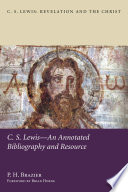 C.S. Lewis--An Annotated Bibliography and Resource