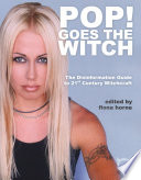 Pop! Goes The Witch : insight into modern witchcraft. continuing the...