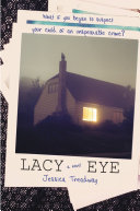 Lacy Eye : to face the disturbing truth about...