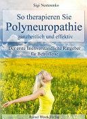 So therapieren Sie Polyneuropathie - ganzheitlich und effektiv