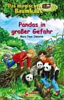 Das magische Baumhaus 46  Pandas in gro  er Gefahr