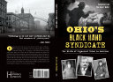 Ohio s Black Hand Syndicate  The Birth of Organized Crime in America