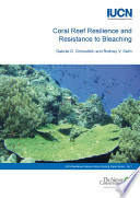 Coral reef resilience and resistance to bleaching