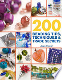 200 Beading Tips  Techniques   Trade Secrets