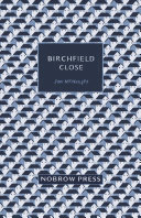 Birchfield Close : and peacefulness of our childhood neighborhoods and...