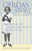 Gerda's Story: Memoir of a Holocaust Survivor
