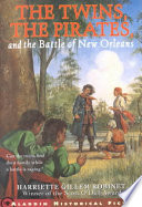 The Twins  the Pirates  and the Battle of New Orleans