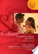 Bossman's Baby Scandal / Executive's Pregnancy Ultimatum: Bossman's Baby Scandal / Executive's Pregnancy Ultimatum (Mills & Boon Desire)