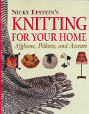 Nicky Epstein s Knitting for Your Home