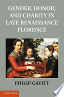 Gender  Honor  and Charity in Late Renaissance Florence