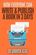 Now Everyone Can Write & Publish a Book in 3 Days Book Published Somehow It Seems Like Such