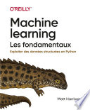 Machine Learning Les Fondamentaux Collection O Reilly
