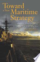 Toward a New Maritime Strategy