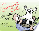 Simon s Cat Off to the Vet       and Other Cat astrophes