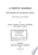 A French Grammar  with Exercises and Supplementary Reading  for Schools and Colleges