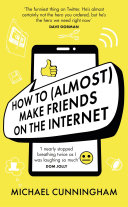 How to  Almost  Make Friends on the Internet Book PDF