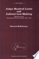 Judge Manfred Lachs and Judicial Law Making