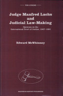 Judge Manfred Lachs and Judicial Law-Making
