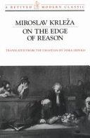 On the Edge of Reason Miroslav Krleza 1893 1981 Battled Against Many Forms