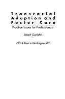 Transracial Adoption and Foster Care