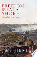 Freedom On The Fatal Shore : books on the early history of...