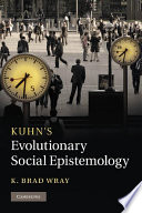 Kuhn s Evolutionary Social Epistemology