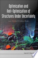 Optimization and Anti optimization of Structures Under Uncertainty