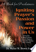 Igniting Prayer s Passion and Power in Us