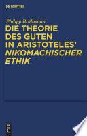Die Theorie des Guten in Aristoteles   Nikomachischer Ethik