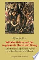 Wilhelm Heinse und der so genannte Sturm und Drang
