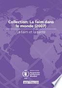 La Faim Et La Sant  Collection  La Faim Dans Le Monde  2007