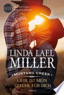 Mustang Creek   Liebe ist mein Gef  hl f  r dich